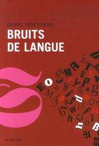 Daniel Percheron - Bruits de langue.