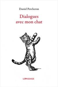 Daniel Percheron - Dialogues avec mon chat.
