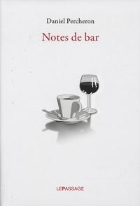 Daniel Percheron - Notes de bar.