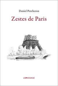 Daniel Percheron - Zestes de Paris.
