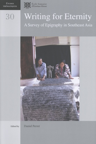 Writing for Eternity. A Survey of Epigraphy in Southeast Asia