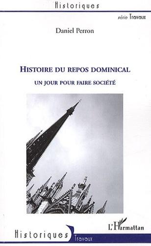 Daniel Perron - Histoire du repos dominical - Un jour pour faire société.