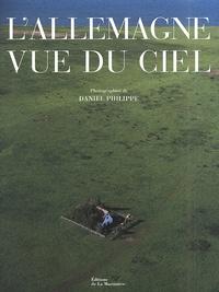 Günther Wessel et Daniel Philippe - L'Allemagne vue du ciel.