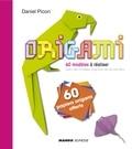 Daniel Picon - Origami - 60 modèles à réaliser, avec 60 papier origami offerts.