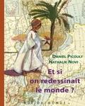 Daniel Picouly - Et si on redessinait le monde ?.