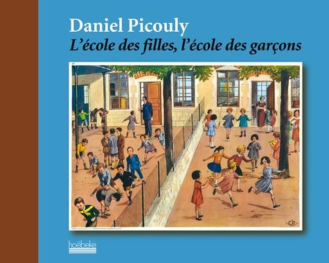 Daniel Picouly - L'école des filles, l'école des garçons.
