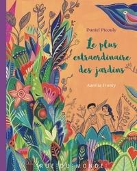 Daniel Picouly et Aurélia Fronty - Le plus extraordinaire des jardins.