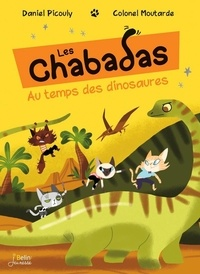 Daniel Picouly - Les Chabadas  : Au temps des dinosaures.