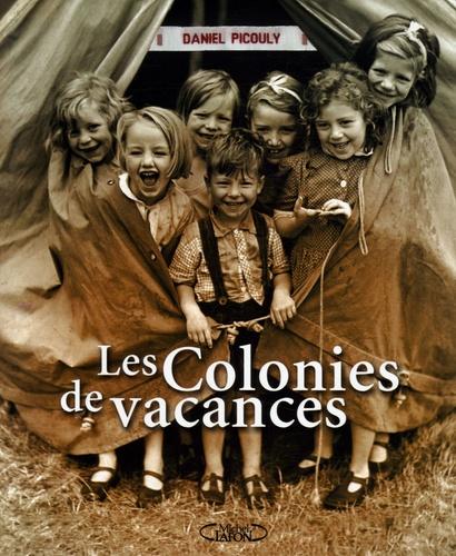Daniel Picouly - Les Colonies de vacances.