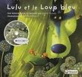 Daniel Picouly et Frédéric Pillot - Lulu et le loup bleu. 1 CD audio