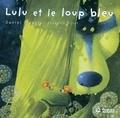 Daniel Picouly et Frédéric Pillot - Lulu Vroumette  : Lulu et le loup bleu.