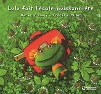 Daniel Picouly et Frédéric Pillot - Lulu Vroumette  : Lulu fait l'école buissonnière.