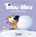 Daniel Picouly et Frédéric Pillot - Tilou bleu joue dans la neige.