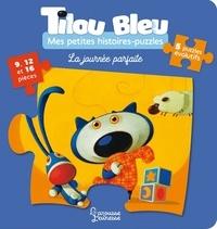 Daniel Picouly et Frédéric Pillot - Tilou bleu  : La journée parfaite - 5 puzzles évolutifs.