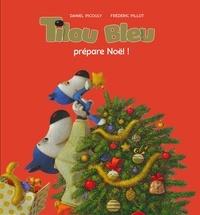 Téléchargement de livres audio sur l'iphone 5 Tilou bleu prépare Noël par Daniel Picouly PDB ePub DJVU (Litterature Francaise) 9782035981776