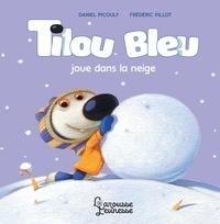 Daniel Picouly et Frédéric Pillot - Tilou bleu  : Tilou bleu joue dans la neige.