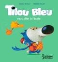 Daniel Picouly et Frédéric Pillot - Tilou bleu  : Tilou bleu veut aller à l'école.