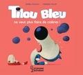 Daniel Picouly et Frédéric Pillot - Tilou bleu  : Tilou ne veut plus faire de colères !.