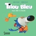Daniel Picouly - Tilou bleu veut aller à l'école.