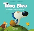 Daniel Picouly et Frédéric Pillot - Tilou Bleu veut être chercheur d'oeufs.