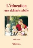 Daniel Pierre - L'éducation, une alchimie subtile.