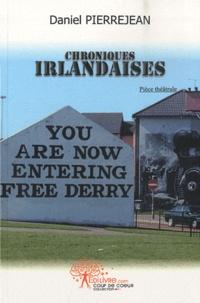 Daniel Pierrejean - Chroniques irlandaises.
