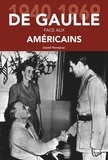 Daniel Pierrejean - De Gaulle face aux Américains - 1940-1969.