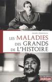 Daniel Pierrejean - Les maladies des grands de l'histoire.