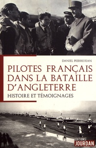 Daniel Pierrejean - Les pilotes français dans la bataille d'Angleterre.