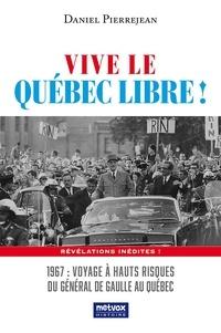 Daniel Pierrejean - Vive le Québec Libre !.