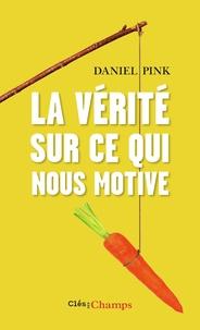 Daniel Pink - La vérité sur ce qui nous motive.