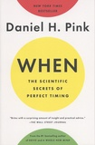 Daniel Pink - When - The Scientific Secrets of Perfect Timing.