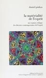 Daniel Pinkas - La matérialité de l'esprit - Un examen critique des théories contemporaines de l'esprit.