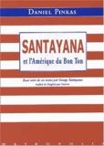 Daniel Pinkas - Santayana et l'Amérique du bon ton suivi de six textes de George Santayana.