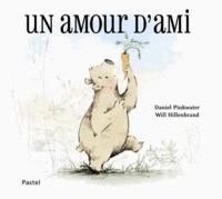 Daniel Pinkwater et Will Hillenbrand - Un amour d'ami.
