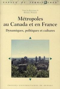 Daniel Pinson - Métropoles au Canada et en France - Dynamiques, politiques et cultures.
