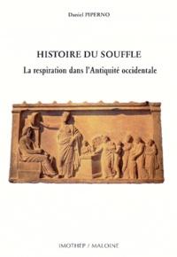 Daniel Piperno - HISTOIRE DU SOUFFLE. - La respiration dans l'Antiquité occidentale.
