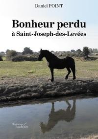 Daniel Point - Bonheur perdu à Saint-Joseph-des-Levées.