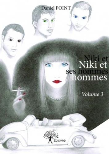 Niki et ses hommes Tome 3