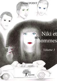 Daniel Point - Niki et ses hommes Tome 3 : .