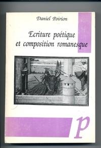 Daniel Poirion - Ecriture poétique et composition romanesque.