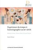 Daniel Poitras - Expérience du temps et historiographie au XXe siècle - Michel de Certeau, François Furet et Fernand Dumont.