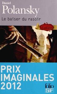Daniel Polansky - Le baiser du rasoir.