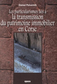 Les particularismes liés à la transmission du patrimoine immobilier en Corse - Daniel Polverelli pdf epub