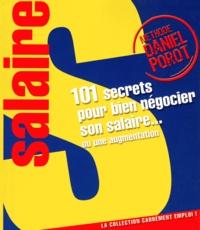 Daniel Porot - 101 Secrets pour bien négocier votre salaire... ou une augmentation.