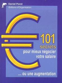 Daniel Porot - 101 Secrets pour mieux négocier votre salaire... ou une augmention.