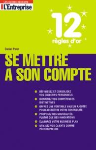 Daniel Porot - 12 règles d'or pour se mettre à son compte.