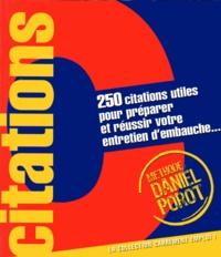 Daniel Porot - 250 Citations utiles pour préparer et réussir votre entretien d'embauche.