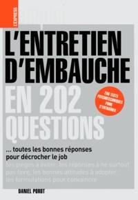 Daniel Porot - L'entretien d'embauche en 202 questions - ... toutes les bonnes réponses pour décrocher le job.