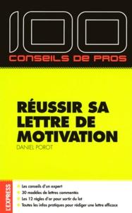 Daniel Porot - Réussir sa lettre de motivation.